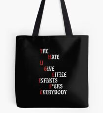 THE HATE YOU GIVE  Tote Bag