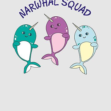 Cool Narwhal Squad Design - Funny Birthday Gift For Kids by NBRetail