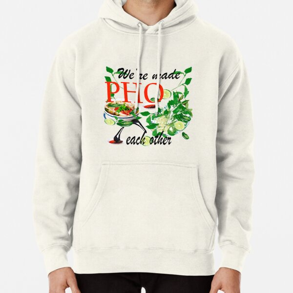 We are Made Pho Each Other Pun by Lorloves Design Pullover Hoodie