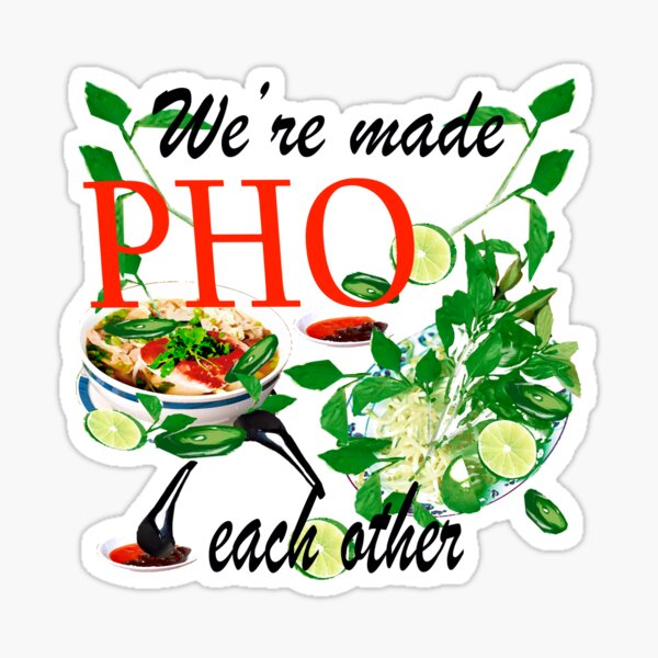 We are Made Pho Each Other Pun by Lorloves Design Sticker