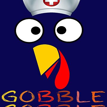funny Thanksgiving Nurse Turkey gobble Shirt- Funny Thanksgiving tees by mirabhd