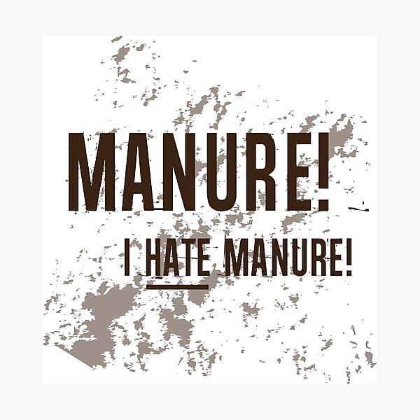 MANURE! Photographic Print