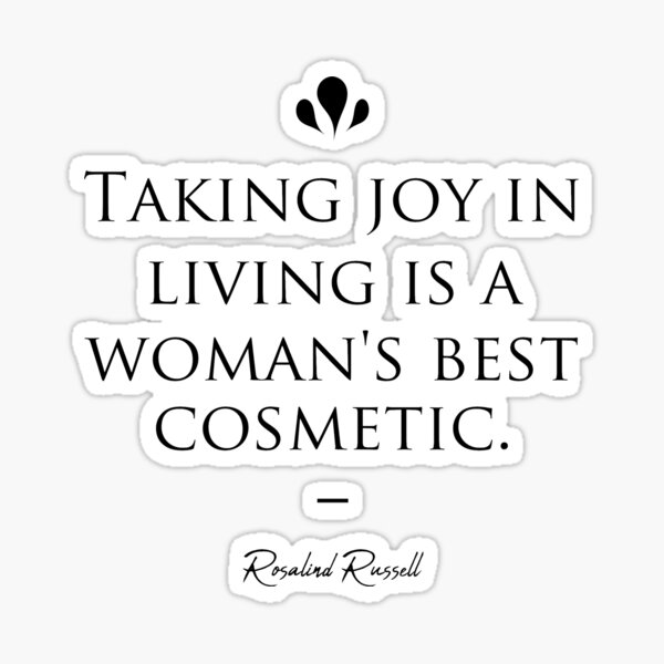 Rosalind Russell famous quote about beauty Sticker