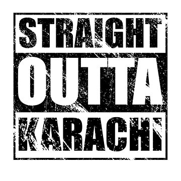 Straight Outta Karachi by kirei