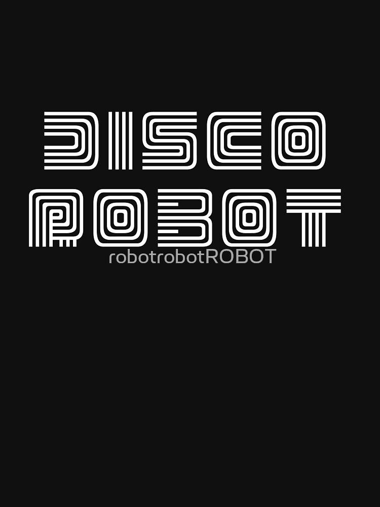 Disco Robot by robotrobotROBOT
