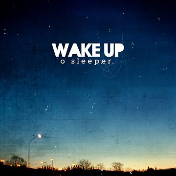Wake up, O sleeper by rooted