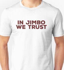 IN JIMBO WE TRUST Unisex T-Shirt