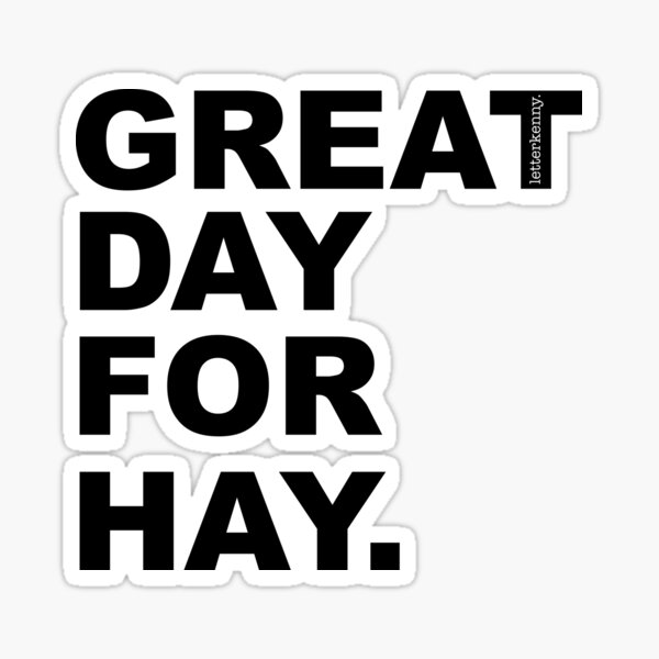 Great Day For Hay Sticker
