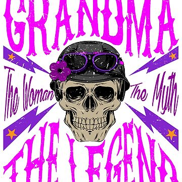 Grandma The Woman The Myth The Legend Motorcycle Gift by suvil