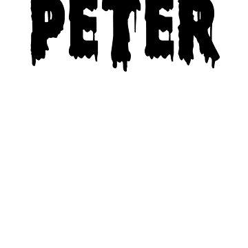 Peter Tshirt Name Text Cool Funny Halloween by hlcaldwell