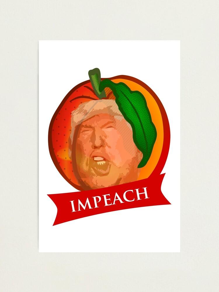 Impeach Trump, In Peach Trump, Peach, Trump, President