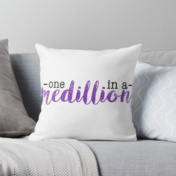 One in a Medillion Throw Pillow