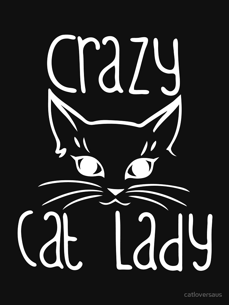 Crazy Cat Lady with Cat - White by catloversaus