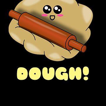 Dough! Cute Dough Pun by DogBoo
