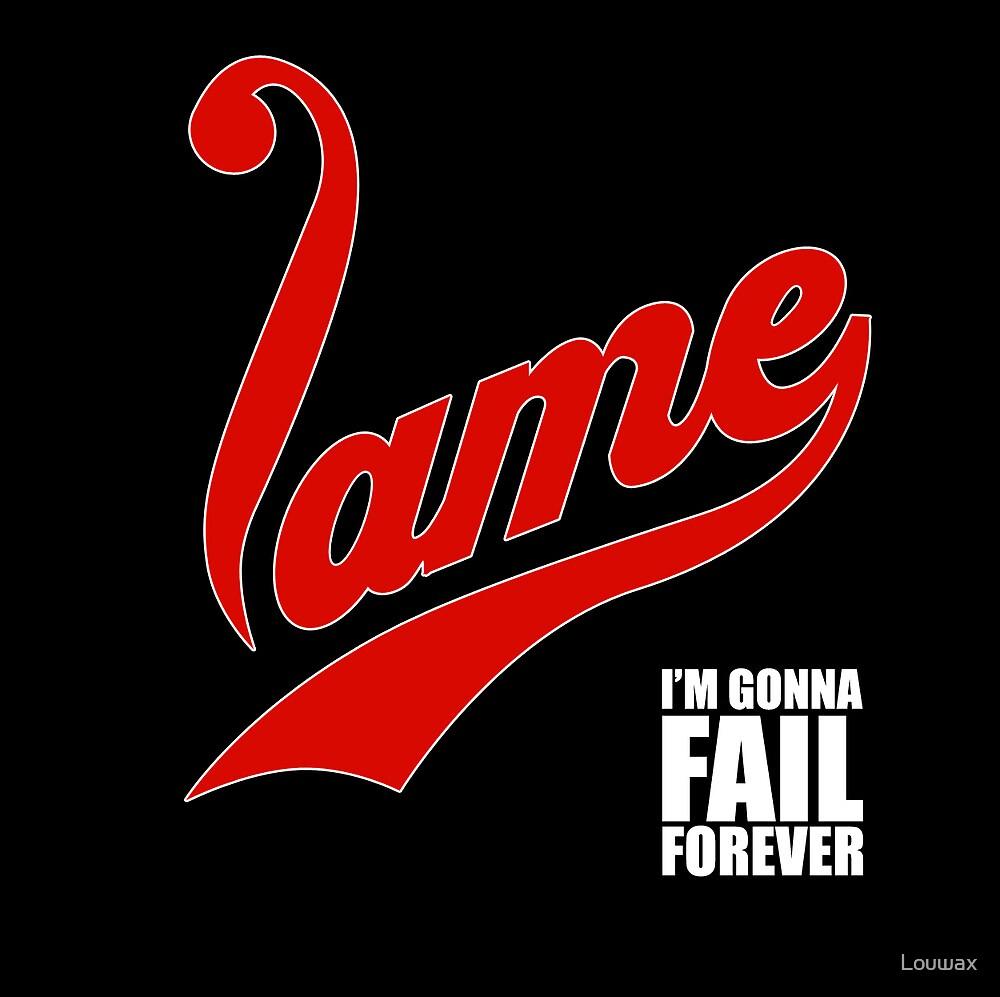 Lame by Louwax