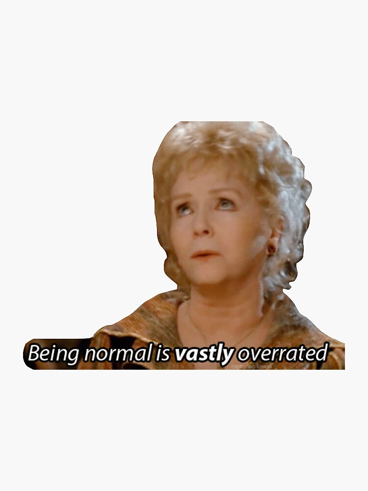 being normal is vastly overrated by Mbnotfunny