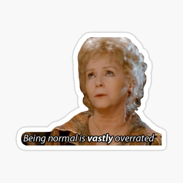 being normal is vastly overrated Sticker