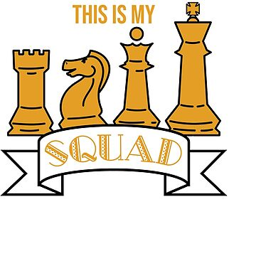 """This Is My Squad"" tee designs made specially for chess and chess piece lovers out there!  by Customdesign200"