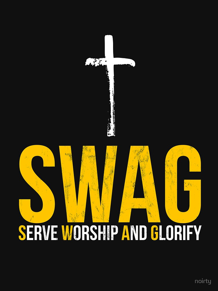 Jesus SWAG Serve Worship and Glorify Faith Religious T-Shirt by noirty
