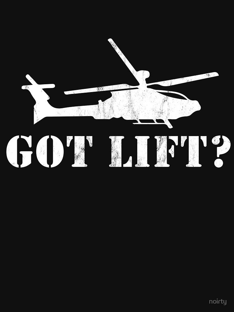 Got Lift Long Line Helicopter T-Shirt by noirty