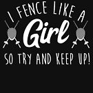 """Girls Fencing """"I Fence Like A Girl"""" t-shirt by noirty"""