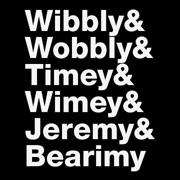 Wibbly & Wobbly & Timey & Wimey & Jeremy & Bearimy by KingPagla