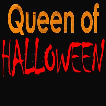 Queen of Halloween Costume Funny Women's Girls Outfit T-Shirt by lukeyr1