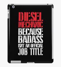 Diesel Mechanic because badass isn't official job title iPad Case/Skin
