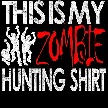 This is my ZOMBIE Hunting Shirt Funny Halloween Costume Outfit Idea T-Shirt by lukeyr1