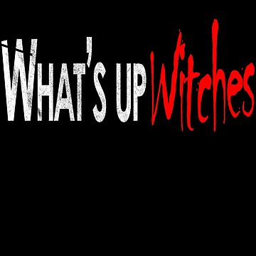 What's Up Witches Funny Halloween Costume Outfit Idea T-Shirt by lukeyr1
