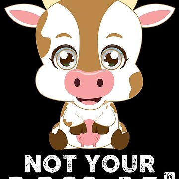 NOT YOUR MOM - NOT YOUR MILK - VEGAN SHIRT | GIFT by UltimateTWorld