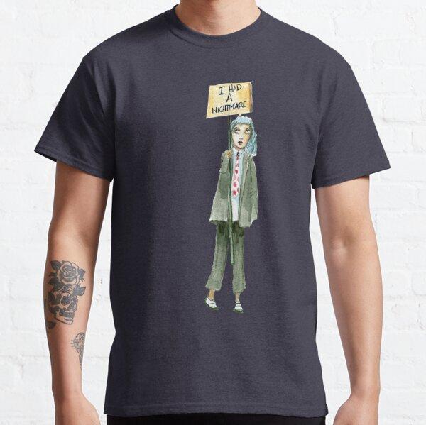 I had a nightmare Classic T-Shirt