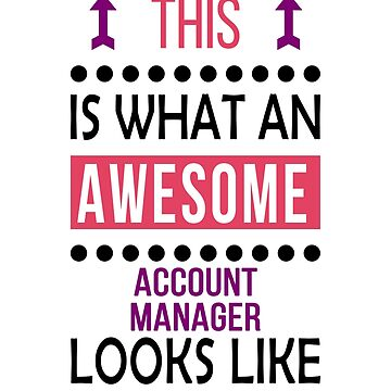 Account Manager Awesome Looks Birthday Christmas Funny  by smily-tees