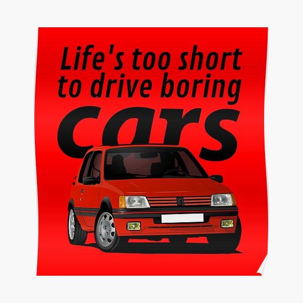 La vie est trop courte pour conduire des voitures ennuyeuses - Peugeot 205 GTi - rouge Poster