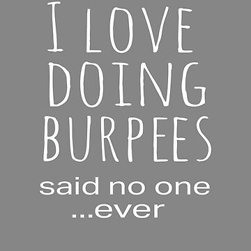Top Funny Work Out Burpees Design by LGamble12345