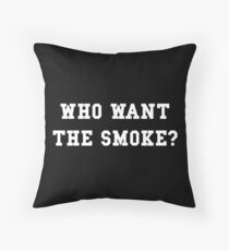 Who want the smoke? Floor Pillow