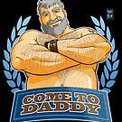COME TO DADDY by bobobear