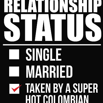 Relationship status taken by super hot Colombian Colombia Valentine's Day by losttribe