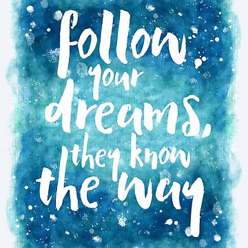 Follow Your Dreams Quote by quarantine81