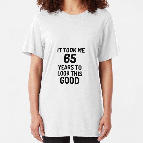 Sixty Five Fun Themed Mens T-Shirt IT TOOK ME 65 YEARS 65th Birthday Gift