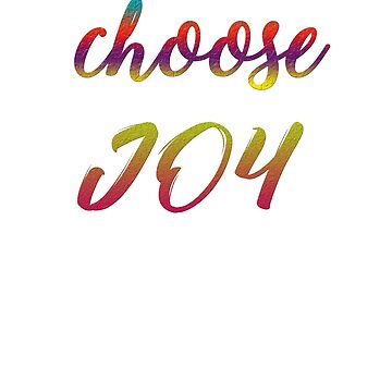 Choose joy by Faba188