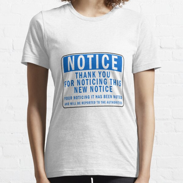 Funny Notice Essential T-Shirt