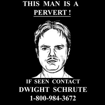 If Seen Contact Dwight Schrute by huckblade