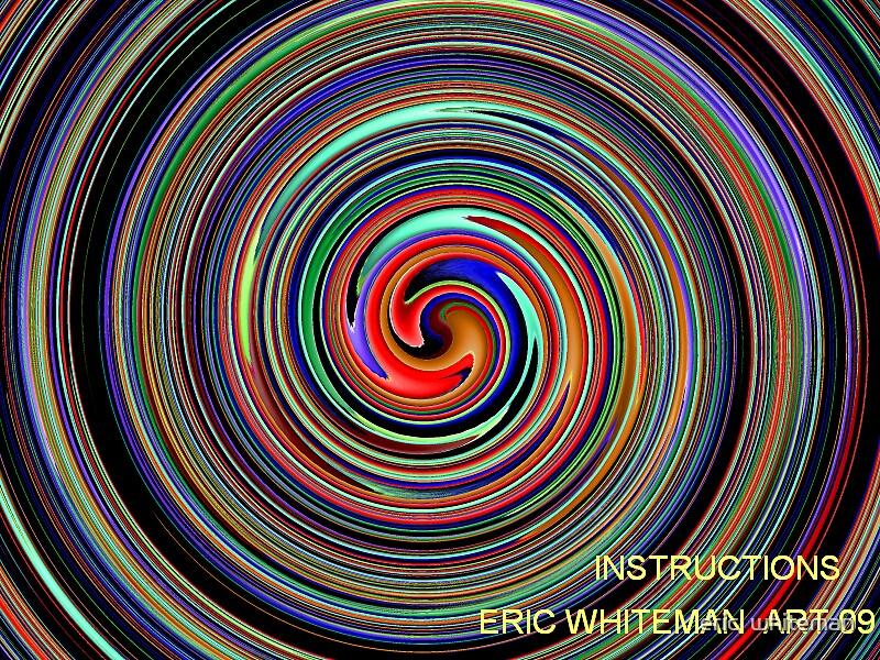 (  INSTRUCTIONS )   ERIC WHIEMAN ART   by eric  whiteman