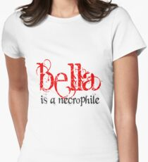 Bella is a Necrophile Twilight T-Shirt