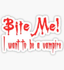 Bite Me I Want To Be A Vampire Sticker