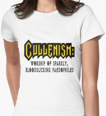 Cullenism: Worship of Sparkly Bloodsucking Paedophiles Women's Fitted T-Shirt