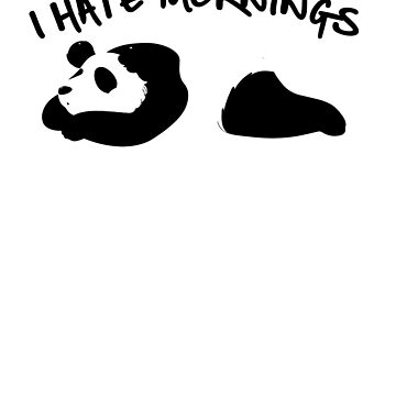 Cute & Funny I Hate Mornings Lazy Panda by perfectpresents