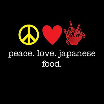 Peace Love Japanese Food by kirei