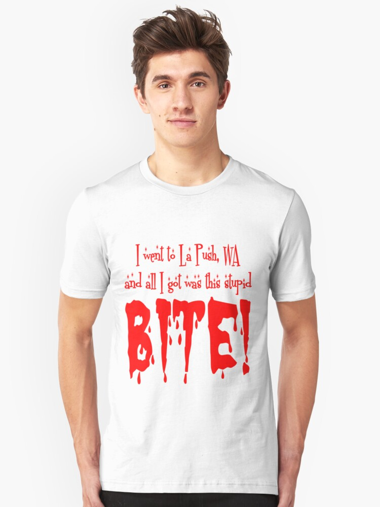 I Went To Forks And Got This Stupid Bit Unisex T-Shirt Front